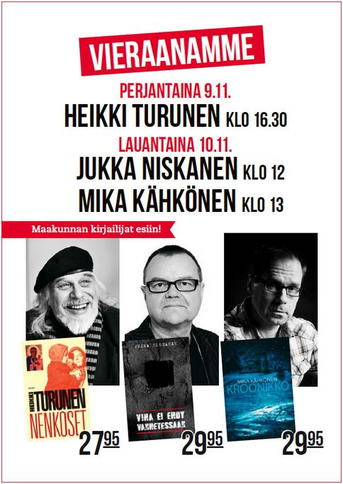 Maakunnan kirjailijat Suomalaisessa: Heikki Turunen (pe), Jukka Niskanen (la), Mika Kähkönen (la)